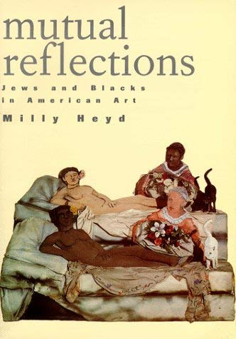 Mutual Reflections: Jews and Blacks in American Art 9780813526188