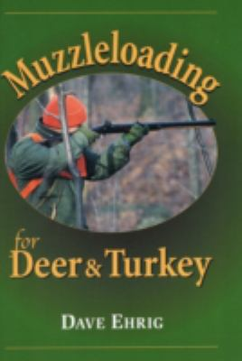 Muzzleloading for Deer and Turkey 9780811701372