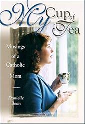 My Cup of Tea: Musings of a Catholic Mom 3508228