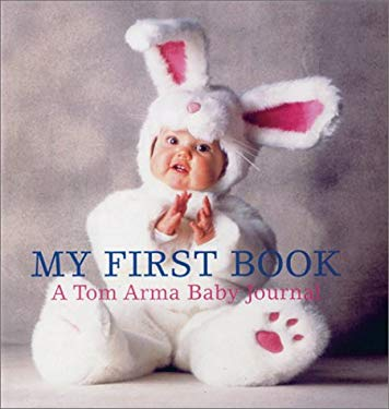 My First Book: A Tom Arma Baby Journal 9780810985025