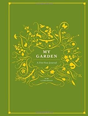 My Garden: A Five-Year Journal 9780811874465