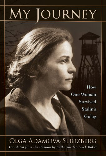 My Journey: How One Woman Survived Stalin's Gulag 9780810127395