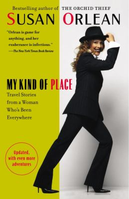 My Kind of Place: Travel Stories from a Woman Who's Been Everywhere 9780812974874