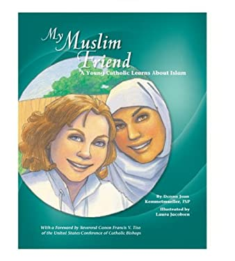 My Muslim Friend: A Young Catholic Learns about Islam 9780819848444