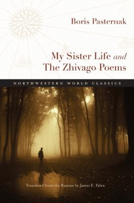 My Sister Life and the Zhivago Poems 9780810127975
