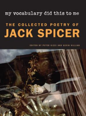 My Vocabulary Did This to Me: The Collected Poetry of Jack Spicer 9780819568878