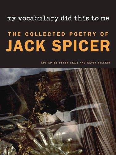 My Vocabulary Did This to Me: The Collected Poetry of Jack Spicer 9780819570901