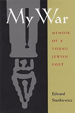 My War: A Memoir of a Survivor of the Holocaust 9780815607540
