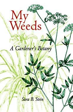 My Weeds: A Gardener's Botany 9780813017396