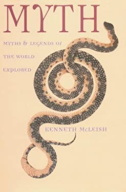 Myth: Myths & Legends of the World Explored 9780816032372