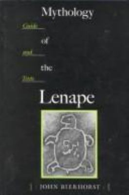 Mythology of the Lenape: Guide and Texts 9780816515233