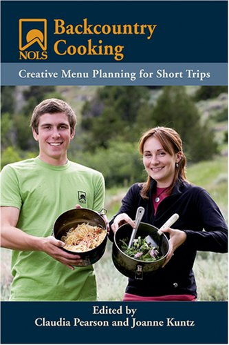 NOLS Backcountry Cooking: Creative Menu Planning for Short Trips 9780811734646
