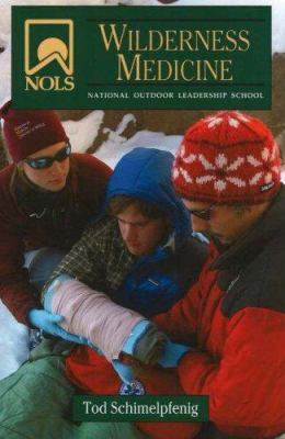 NOLS Wilderness Medicine 9780811733069