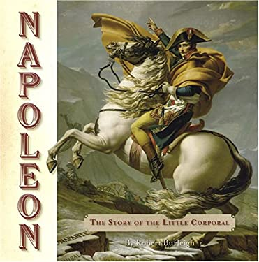 Napoleon: The Story of the Little Corporal 9780810913783