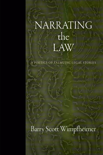 Narrating the Law: A Poetics of Talmudic Legal Stories 9780812242997
