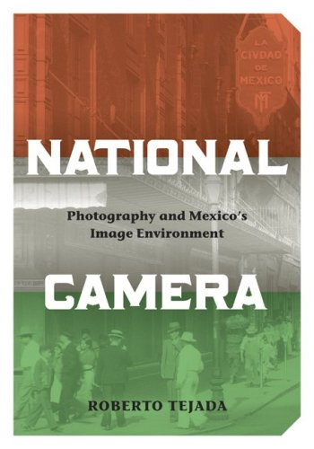 National Camera: Photography and Mexico's Image Environment 9780816660827