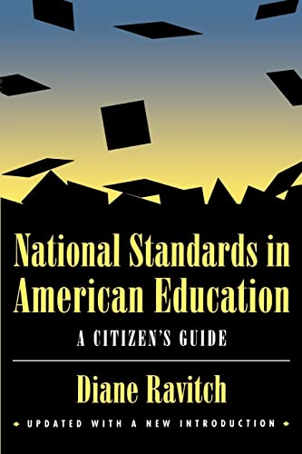 National Standards in American Education: A Citizen's Guide 9780815773511