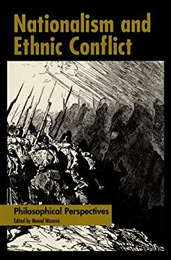 Nationalism and Ethnic Conflict: Philosophical Perspectives 9780812694154