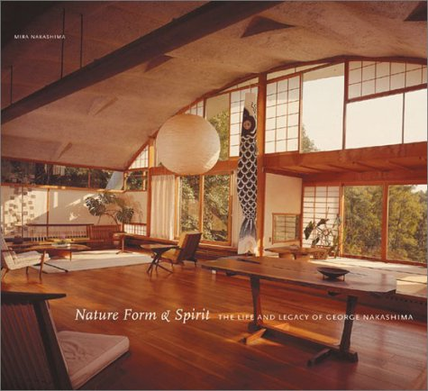Nature Form & Spirit: The Life and Legacy of George Nakashima 9780810945364