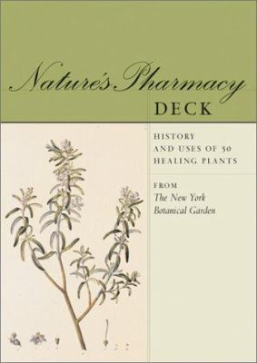 Nature's Pharmacy Deck: History and Uses of 50 Healing Plants 9780811834469