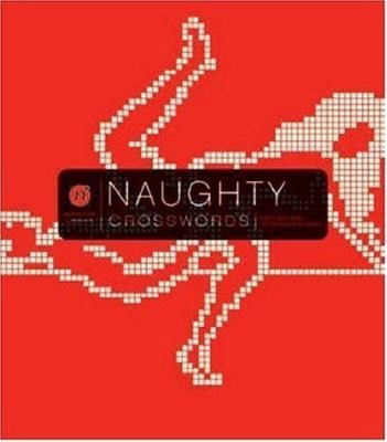 Naughty Crosswords: Fifty Sexy and Outrageous Puzzles 9780811853415