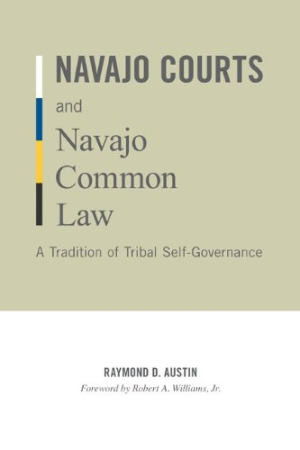 Navajo Courts and Navajo Common Law: A Tradition of Tribal Self-Governance 9780816665365
