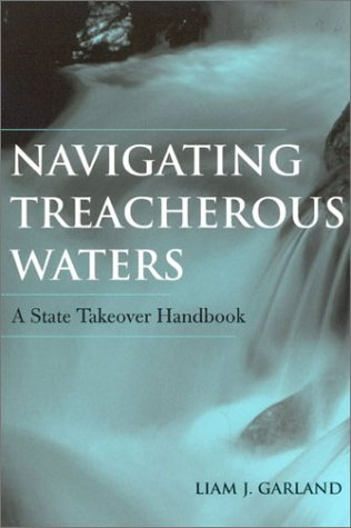 Navigating Treacherous Waters: A State Takeover Handbook 9780810846111