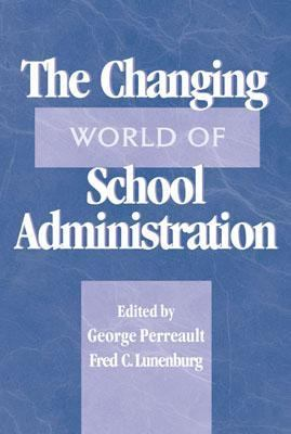 The Changing World of School Administration 9780810844827