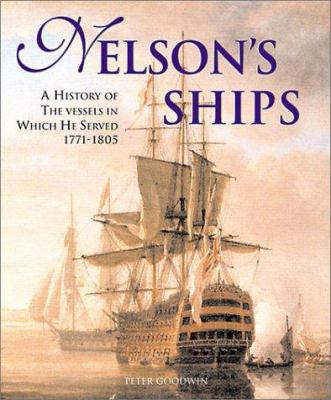 Nelson's Ships: A History of the Vessels in Which He Served 9780811710077