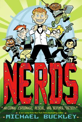 Nerds, Book 1: National Espionage, Rescue, and Defense Society 9780810989856
