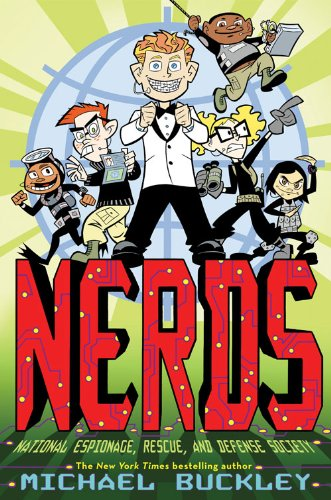 Nerds, Book One: National Espionage, Rescue, and Defense Society 9780810943247