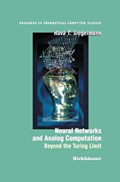 Neural Networks and Analog Computation: Beyond the Turing Limit 9780817639495