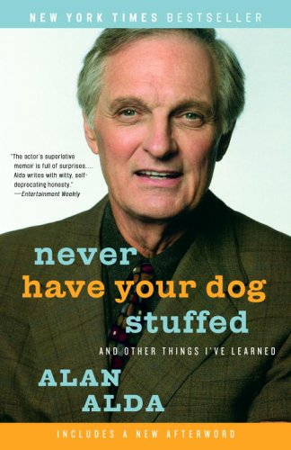 Never Have Your Dog Stuffed: And Other Things I've Learned 9780812974409