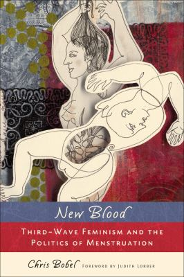 New Blood: Third-Wave Feminism and the Politics of Menstruation 9780813547534