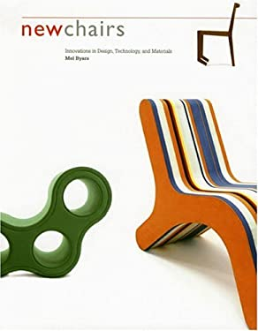 New Chairs: Innovations in Design, Technology, and Materials 9780811853644