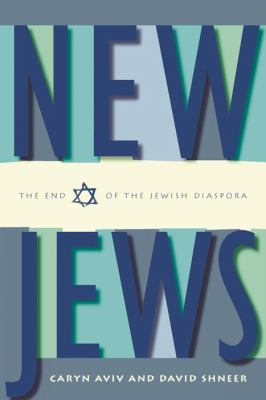 New Jews: The End of the Jewish Diaspora 9780814740187