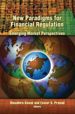 New Paradigms for Financial Regulation: Emerging Markets Perspectives 9780815722649