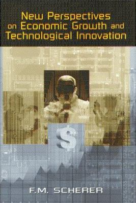 New Perspectives on Economic Growth and Technological Innovation 9780815777946