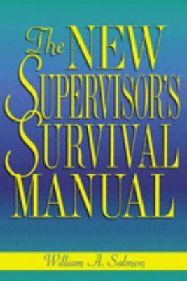 The New Supervisor's Survival Manual New Supervisor's Survival Manual 9780814470275