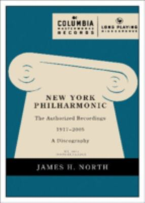 New York Philharmonic: The Authorized Recordings, 1917-2005: A Discography 9780810858541