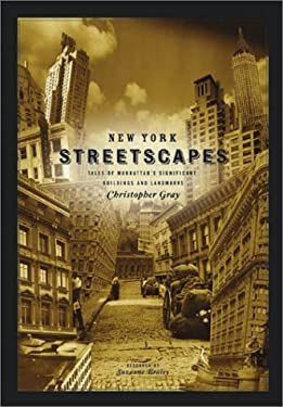 New York Streetscapes: Tales of Manhattan's Significant Buidlings and Landmarks 9780810944411