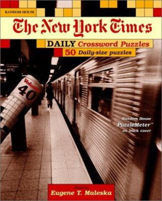 New York Times Daily Crossword Puzzles, Volume 40 9780812935486