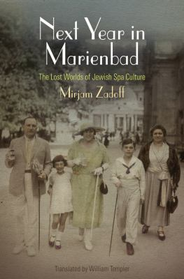 Next Year in Marienbad: The Lost Worlds of Jewish Spa Culture 9780812244663