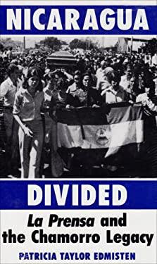 Nicaragua Divided: La Prensa and the Chamorro Legacy 9780813009728