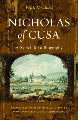 Nicholas of Cusa: A Sketch for a Biography 9780813217871