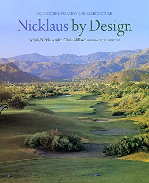 Nicklaus by Design: Golf Course Strategy and Architecture 9780810932494