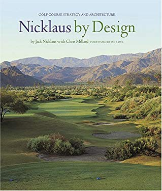 Nicklaus by Design: Golf Course Strategy and Architecture 9780810982567