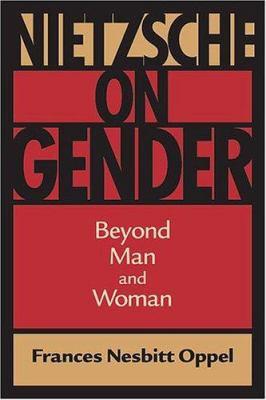 Nietzsche on Gender: Beyond Man and Woman 9780813923192