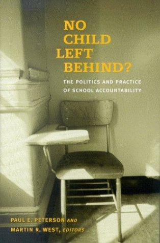 No Child Left Behind?: The Politics and Practice of School Accountability 9780815770299