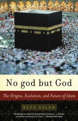 No God But God: The Origins, Evolution, and Future of Islam 9780812971897